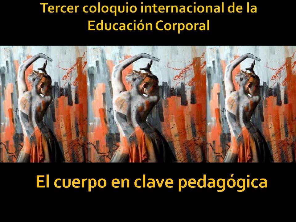 TercerColoquio Internacional de Educacion Corporal