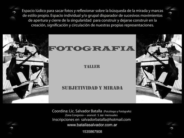 Salvador Batalla, taller de fotografia subjetividad y mirada, 2013