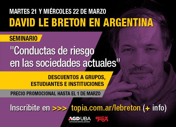 """David Le Breton en la Argentina, Conferencia y seminario """"Conductas de riesgo en las sociedades actuales"""""""